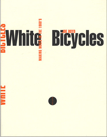White bicycles, de Joe Boyd