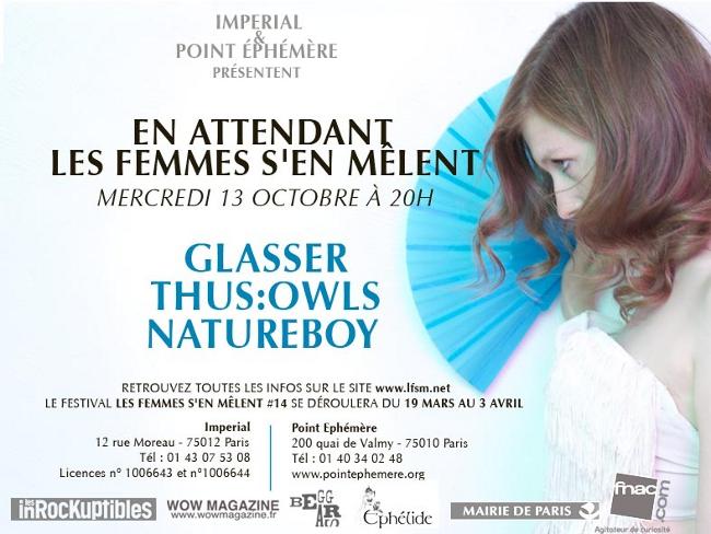 "En attendant ""les femmes s'en mêlent"", 13 octobre : Glasser/Natureboy/Thus:owls"