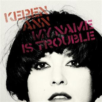 Keren Ann lève un coin du voile : My name is trouble