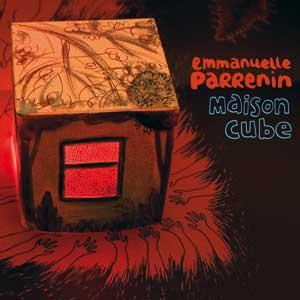 Emmanuelle Parrenin : maison cube