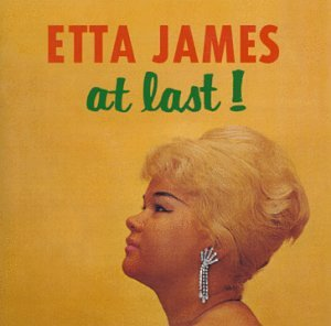 Etta James, RIP. I just wanna make love to you