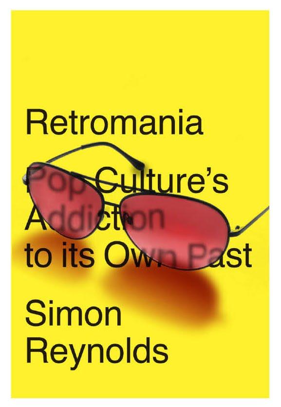Retromania : Simon Reynolds explique le futur antérieur
