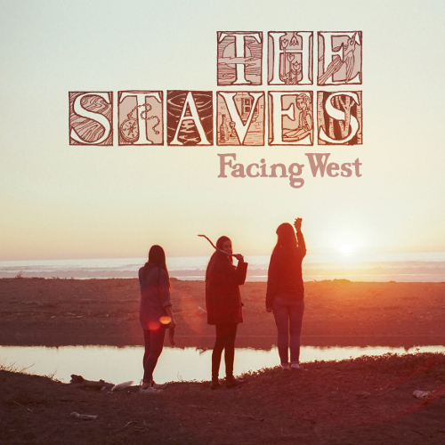 the Staves, Facing west