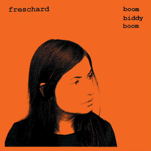 Freschard, Boom biddy boom